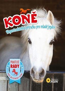 Koně - nepostradatelná příručka pro mladé jezdce